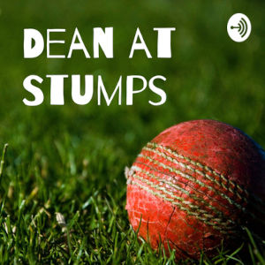 Dean at Stumps Podcast